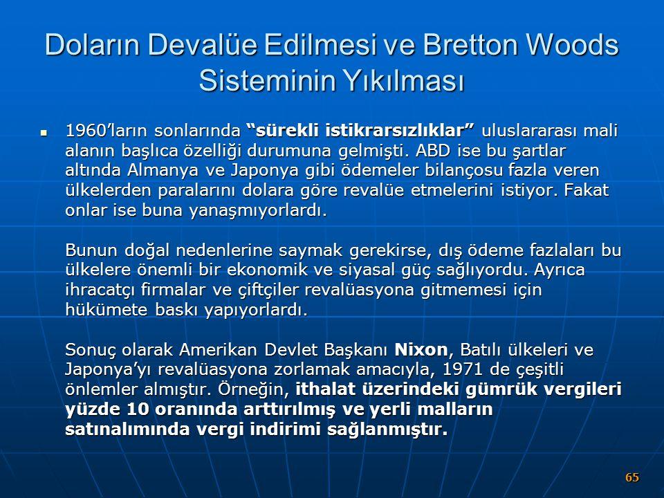 """Doların Devalüe Edilmesi ve Bretton Woods Sisteminin Yıkılması 1960'ların sonlarında """"sürekli istikrarsızlıklar"""" uluslararası mali alanın başlıca özel"""