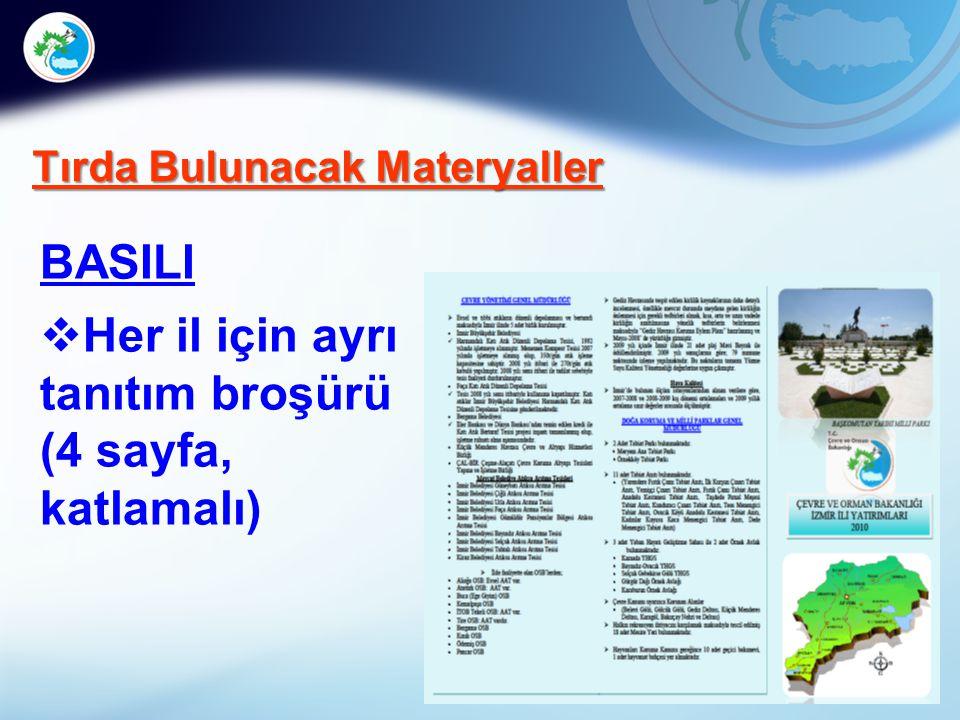 22 Tırda Bulunacak Materyaller BASILI  Her il için ayrı tanıtım broşürü (4 sayfa, katlamalı)