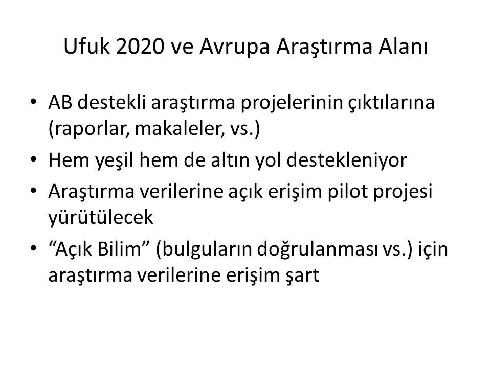 Ufuk 2020 ve Avrupa Araştırma Alanı AB destekli araştırma projelerinin çıktılarına (raporlar, makaleler, vs.) Hem yeşil hem de altın yol destekleniyor
