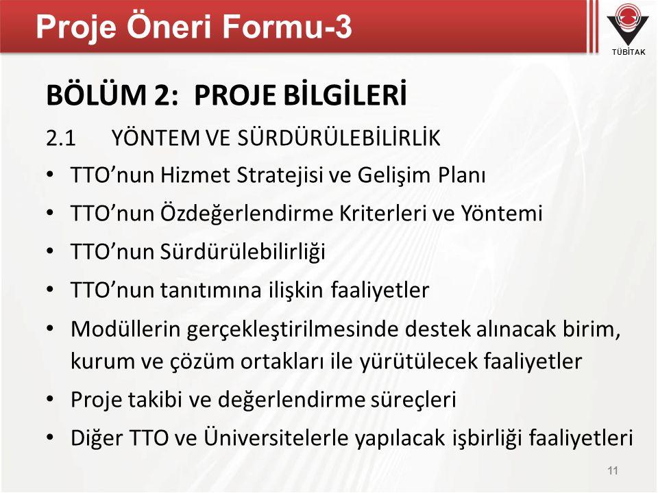 TÜBİTAK Proje Öneri Formu-3 BÖLÜM 2: PROJE BİLGİLERİ 2.1YÖNTEM VE SÜRDÜRÜLEBİLİRLİK TTO'nun Hizmet Stratejisi ve Gelişim Planı TTO'nun Özdeğerlendirme