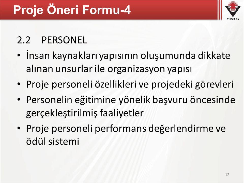 TÜBİTAK Proje Öneri Formu-4 2.2PERSONEL İnsan kaynakları yapısının oluşumunda dikkate alınan unsurlar ile organizasyon yapısı Proje personeli özellikl