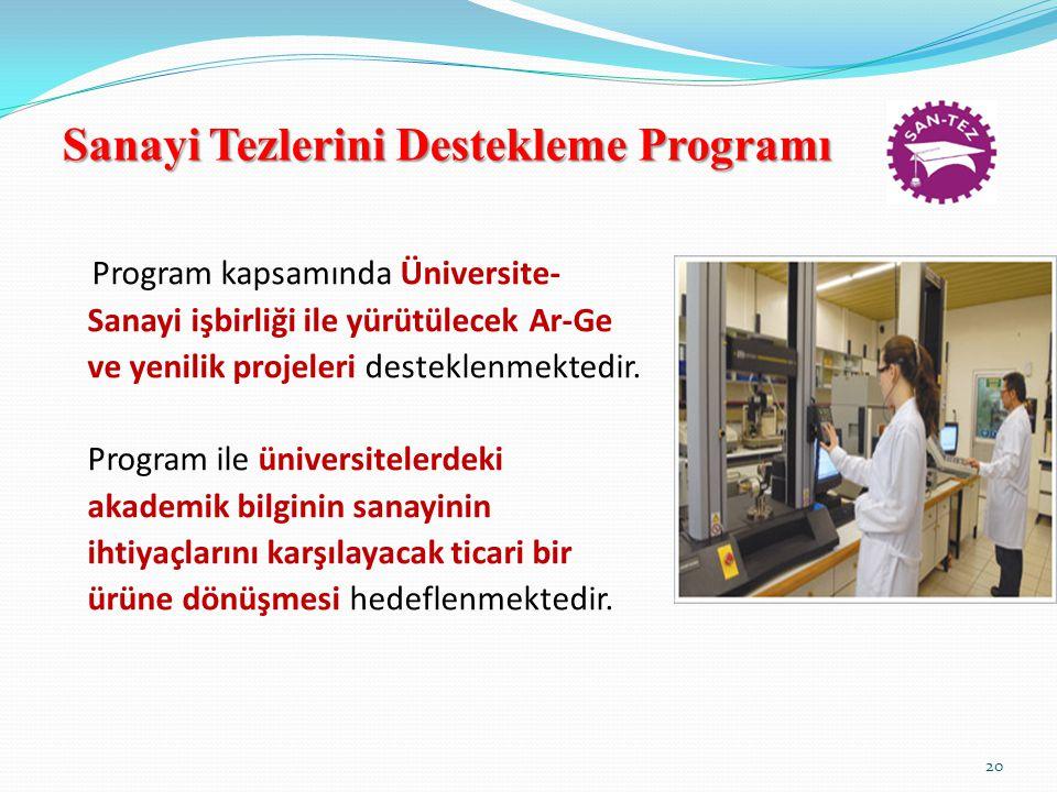 Sanayi Tezlerini Destekleme Programı Program kapsamında Üniversite- Sanayi işbirliği ile yürütülecek Ar-Ge ve yenilik projeleri desteklenmektedir.