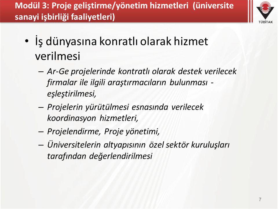 TÜBİTAK Modül 3: Proje geliştirme/yönetim hizmetleri (üniversite sanayi işbirliği faaliyetleri) İş dünyasına konratlı olarak hizmet verilmesi – Ar-Ge