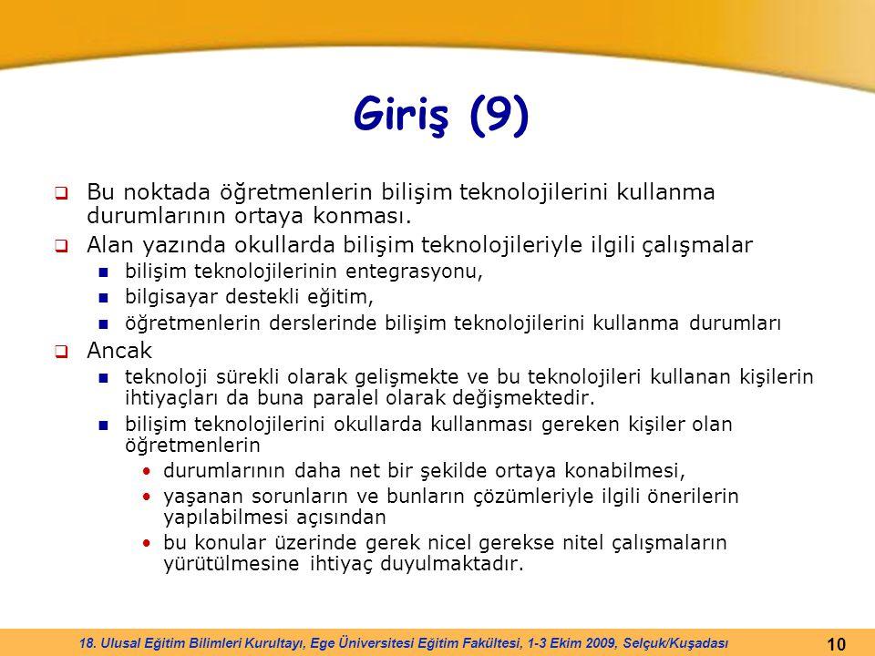 10 18. Ulusal Eğitim Bilimleri Kurultayı, Ege Üniversitesi Eğitim Fakültesi, 1-3 Ekim 2009, Selçuk/Kuşadası Giriş (9)  Bu noktada öğretmenlerin biliş