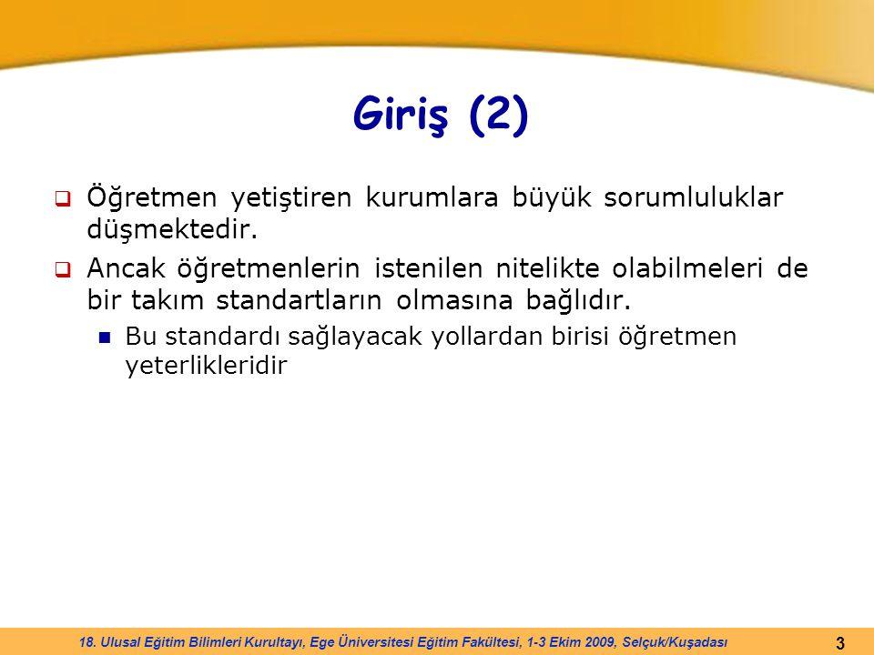 3 18. Ulusal Eğitim Bilimleri Kurultayı, Ege Üniversitesi Eğitim Fakültesi, 1-3 Ekim 2009, Selçuk/Kuşadası Giriş (2)  Öğretmen yetiştiren kurumlara b