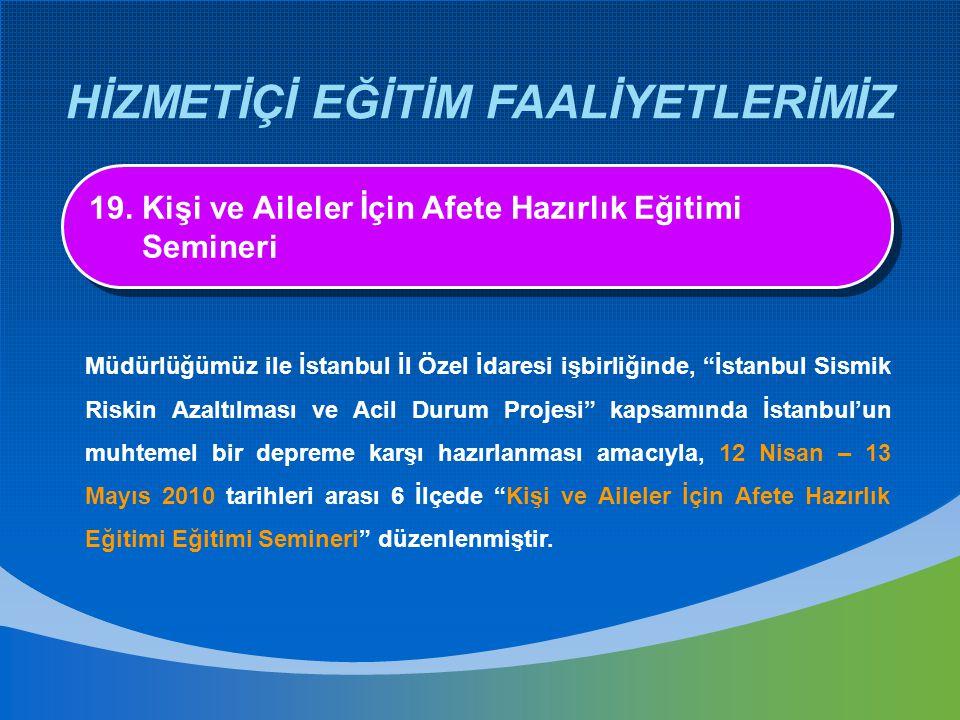 """HİZMETİÇİ EĞİTİM FAALİYETLERİMİZ Müdürlüğümüz ile İstanbul İl Özel İdaresi işbirliğinde, """"İstanbul Sismik Riskin Azaltılması ve Acil Durum Projesi"""" ka"""