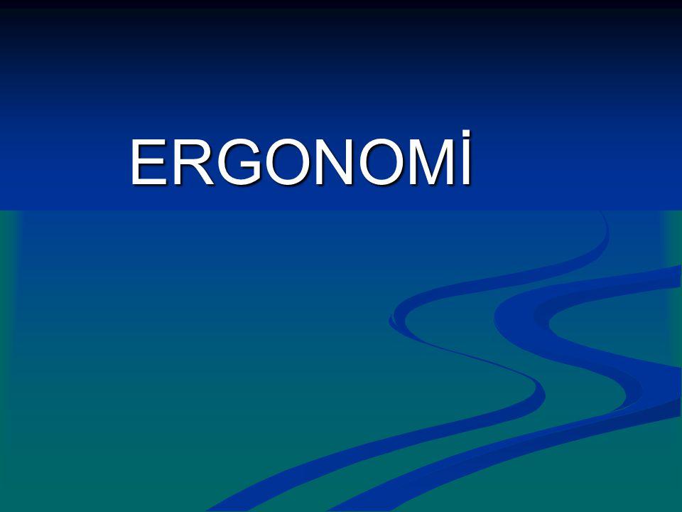 Ergo:İş Nomos:Bilim (Yasalar) Ergonomi:İşbilim (yunanca)  Ergonomi, insanın davranışsal ve biyolojik özelliklerini inceleyerek bunlara uygun yaşama ve çalışma ortamları yaratmayı amaçlayan bir bilim dalıdır.