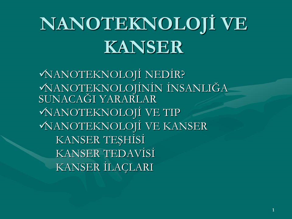 2 NANOTEKNOLOJİ NEDİR.Nanoteknoloji doğadaki atomik dizilimi taklit etme ilkesine dayanmaktadır.