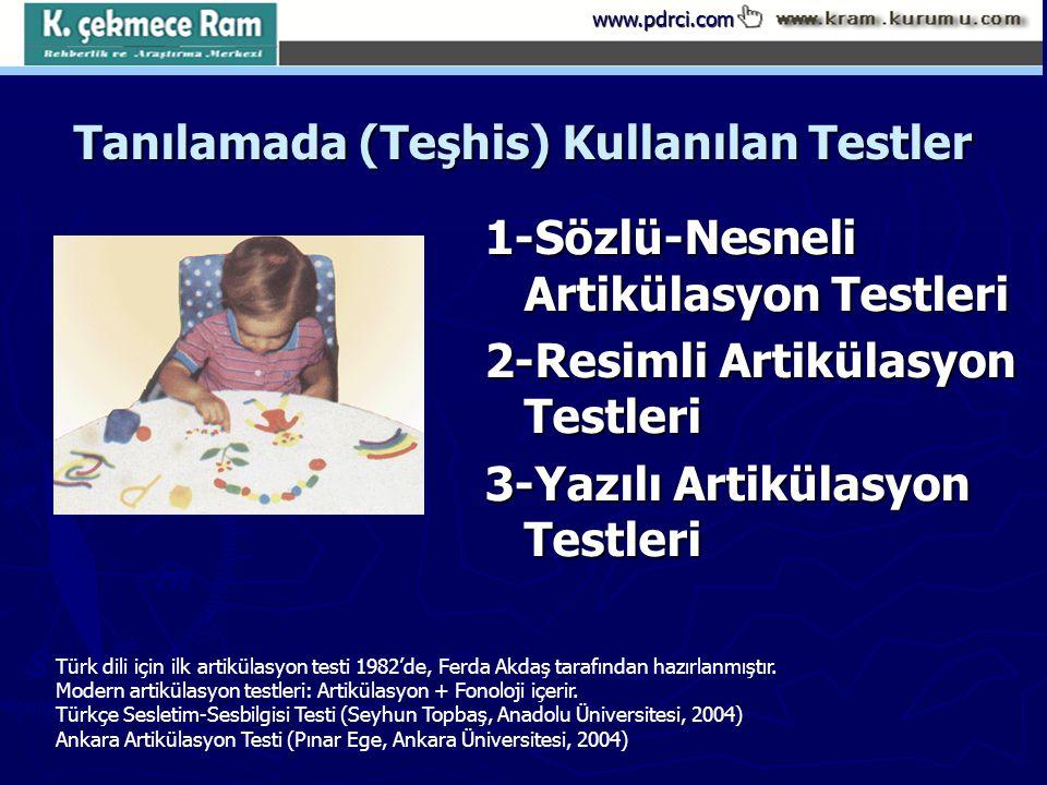 www.pdrci.com Tanılamada (Teşhis) Kullanılan Testler 1-Sözlü-Nesneli Artikülasyon Testleri 2-Resimli Artikülasyon Testleri 3-Yazılı Artikülasyon Testl