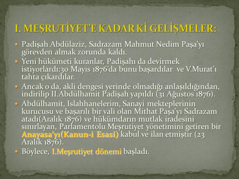 Padişah Abdülaziz, Sadrazam Mahmut Nedim Paşa'yı görevden almak zorunda kaldı. Padişah Abdülaziz, Sadrazam Mahmut Nedim Paşa'yı görevden almak zorunda