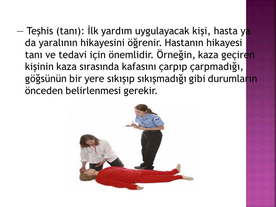 İLK YARDIMIN TEMEL İLKELERİ 3 T 'TEŞHİS(TANI), TEDAVİ ve TAŞIMA'