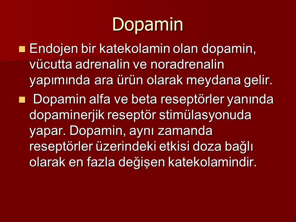 Dopamin Endojen bir katekolamin olan dopamin, vücutta adrenalin ve noradrenalin yapımında ara ürün olarak meydana gelir. Endojen bir katekolamin olan