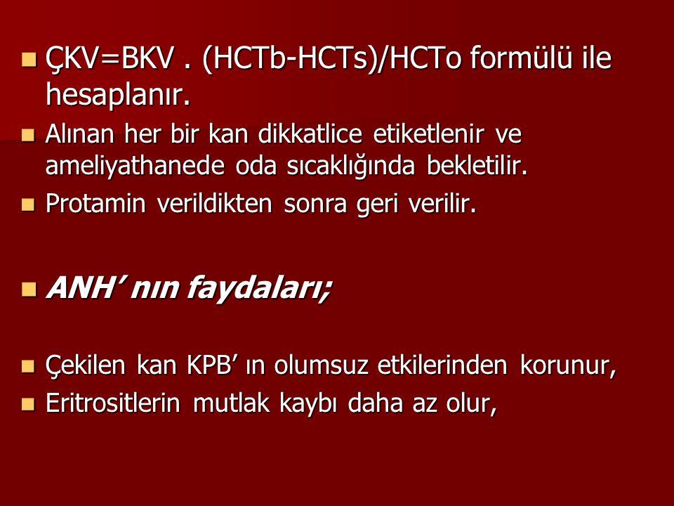 ÇKV=BKV. (HCTb-HCTs)/HCTo formülü ile hesaplanır. ÇKV=BKV. (HCTb-HCTs)/HCTo formülü ile hesaplanır. Alınan her bir kan dikkatlice etiketlenir ve ameli