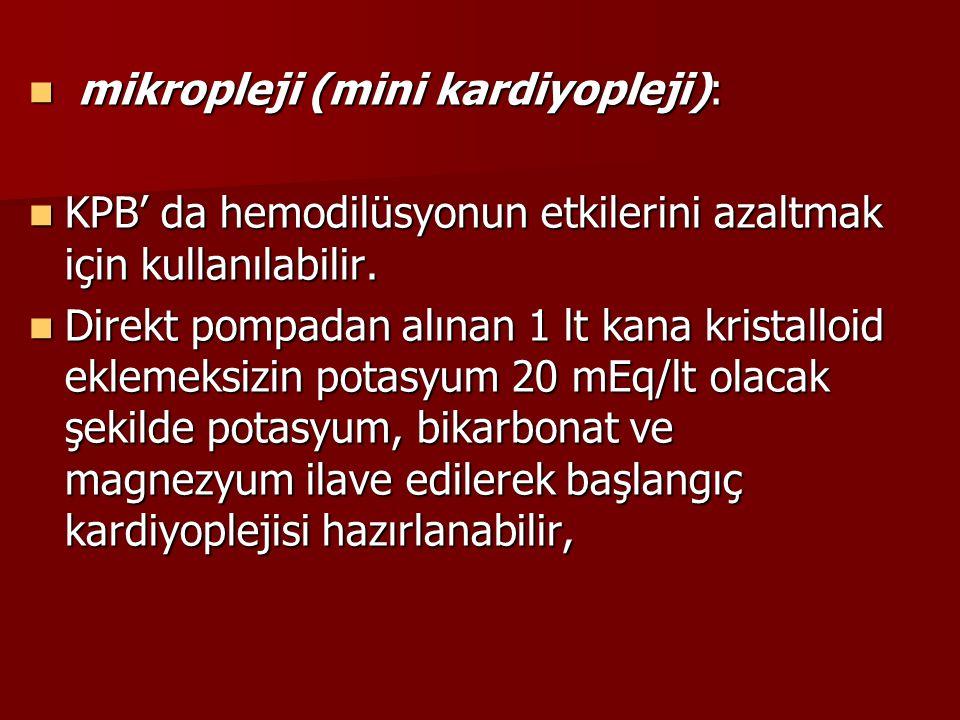 mikropleji (mini kardiyopleji): mikropleji (mini kardiyopleji): KPB' da hemodilüsyonun etkilerini azaltmak için kullanılabilir. KPB' da hemodilüsyonun