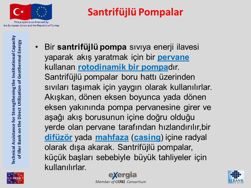 Member of Consortium This project is co-financed by the European Union and the Republic of Turkey Santrifüjlü Pompalar