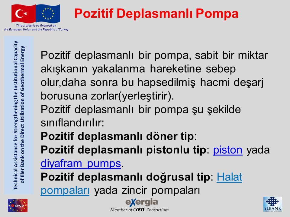Member of Consortium This project is co-financed by the European Union and the Republic of Turkey Pozitif Deplasmanlı Pompa Pozitif deplasmanlı bir po