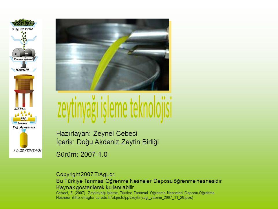 Hazırlayan: Zeynel Cebeci İçerik: Doğu Akdeniz Zeytin Birliği Sürüm: 2007-1.0 Copyright 2007 TrAgLor. Bu Türkiye Tarımsal Öğrenme Nesneleri Deposu öğr