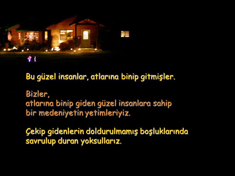 Konya Ovası nda, ya da bir başka yerinde Türkiye nin, trenden inen yabancılar için Işığı yanan evler yerinde hâlâ duruyor mudur.