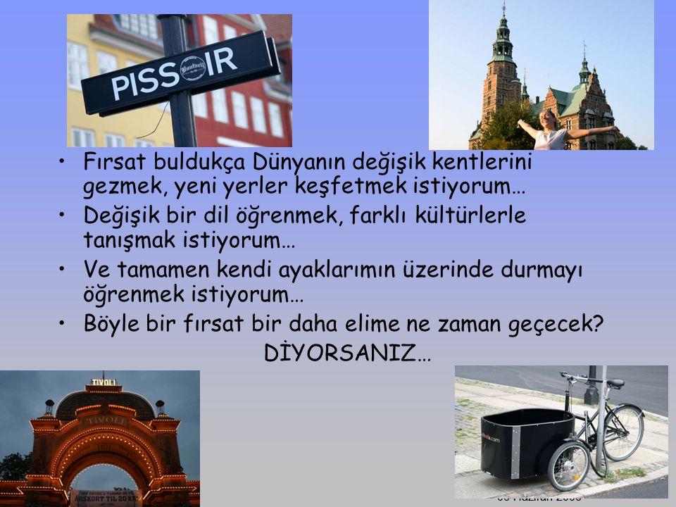 SÜ Avrupa Ofisi/Uluslararası Ofis 06 Haziran 2006 SÜ Avrupa Ofisi/Uluslararası Ofis 06 Haziran 2006 Fırsat buldukça Dünyanın değişik kentlerini gezmek