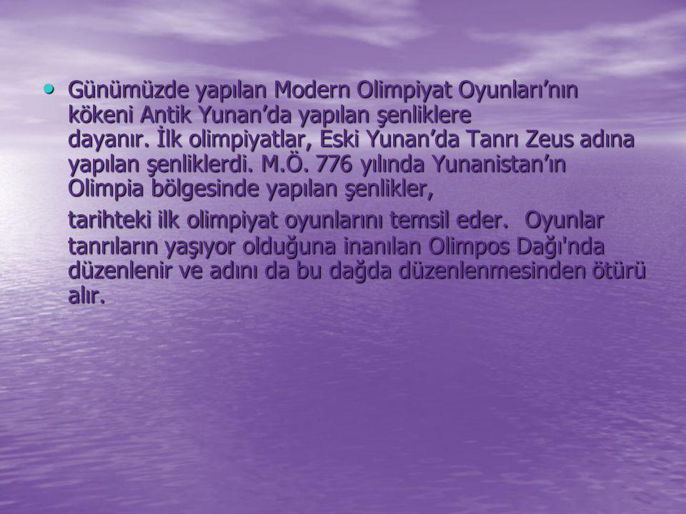 Günümüzde yapılan Modern Olimpiyat Oyunları'nın kökeni Antik Yunan'da yapılan şenliklere dayanır.