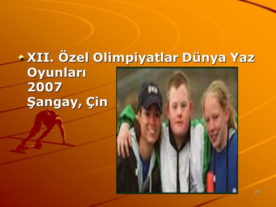 27 XII. Özel Olimpiyatlar Dünya Yaz Oyunları 2007 Şangay, Çin