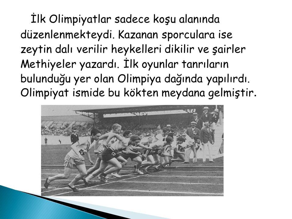 İlk Olimpiyatlar sadece koşu alanında düzenlenmekteydi.