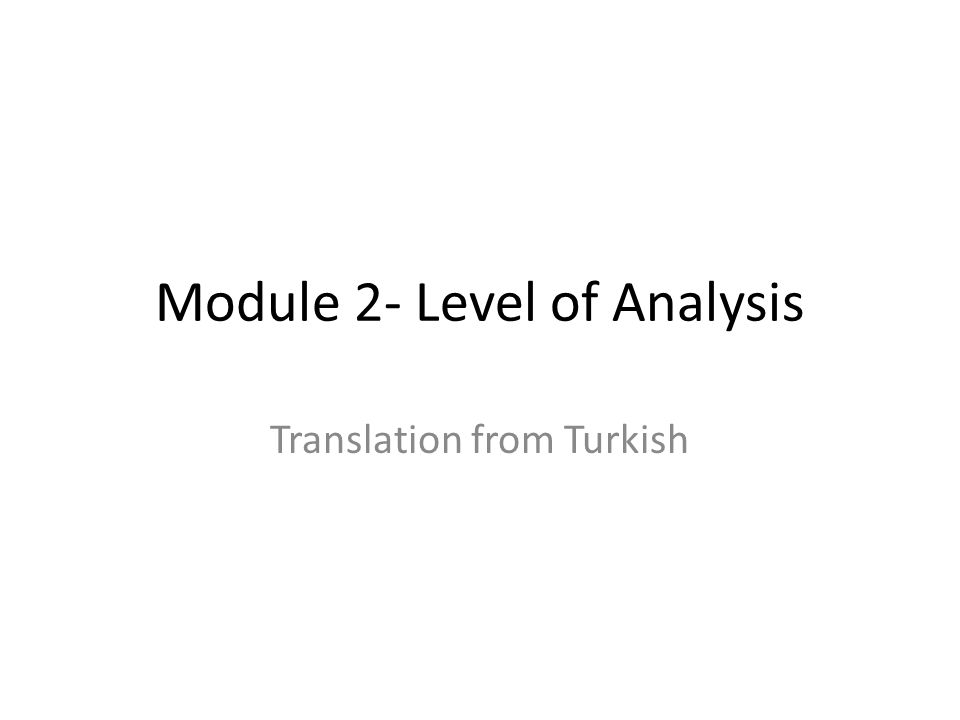 Module 2- Level of Analysis Translation from Turkish