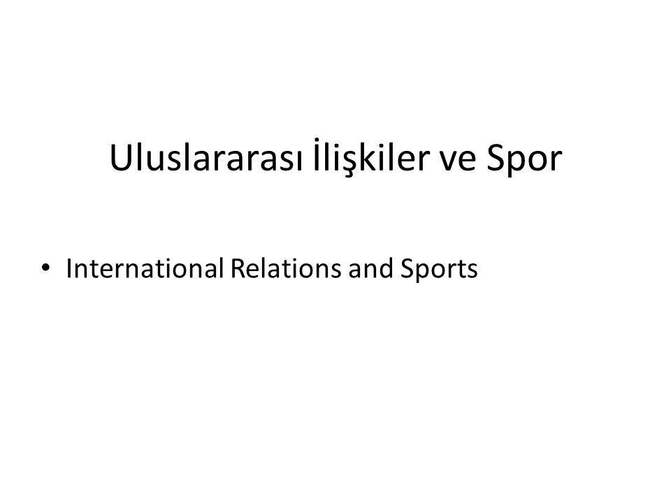 Uluslararası İlişkiler ve Spor International Relations and Sports
