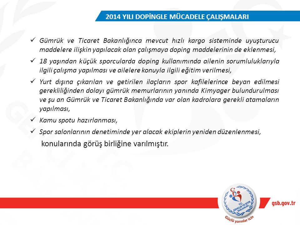 2014 YILI DOPİNGLE MÜCADELE ÇALIŞMALARI Gümrük ve Ticaret Bakanlığınca mevcut hızlı kargo sisteminde uyuşturucu maddelere ilişkin yapılacak olan çalış