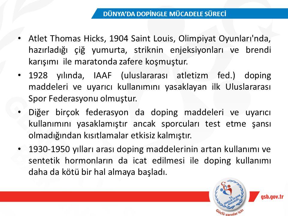 Atlet Thomas Hicks, 1904 Saint Louis, Olimpiyat Oyunları'nda, hazırladığı çiğ yumurta, striknin enjeksiyonları ve brendi karışımı ile maratonda zafere