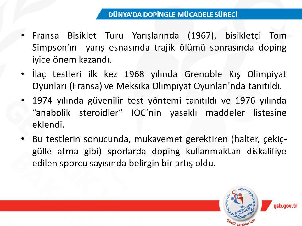 Fransa Bisiklet Turu Yarışlarında (1967), bisikletçi Tom Simpson'ın yarış esnasında trajik ölümü sonrasında doping iyice önem kazandı. İlaç testleri i