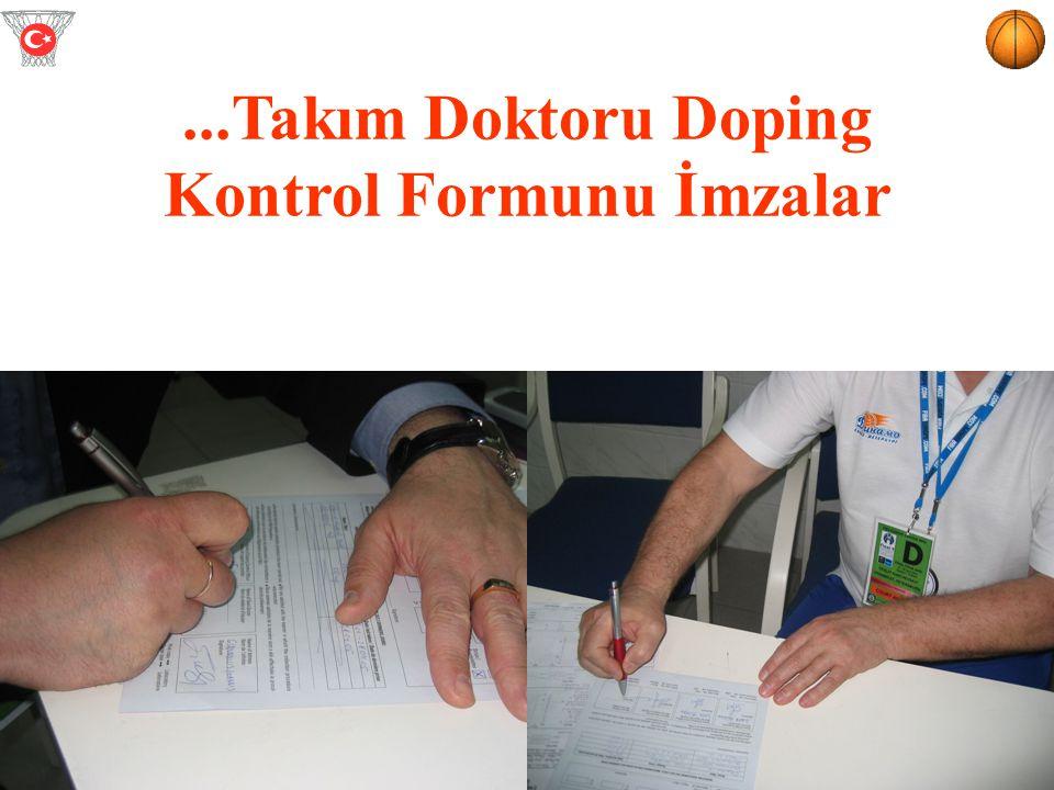 ...Takım Doktoru Doping Kontrol Formunu İmzalar