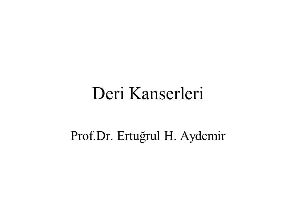 Deri Kanserleri Prof.Dr. Ertuğrul H. Aydemir