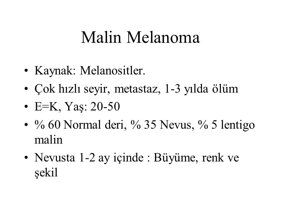 Malin Melanoma Kaynak: Melanositler.