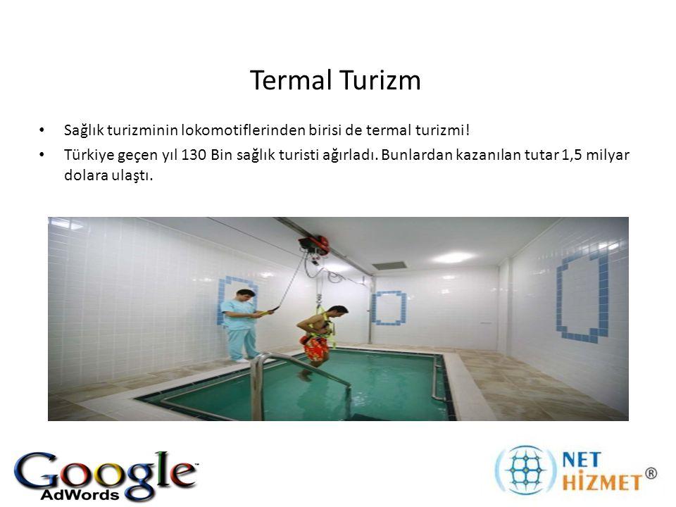 Termal Turizm Sağlık turizminin lokomotiflerinden birisi de termal turizmi! Türkiye geçen yıl 130 Bin sağlık turisti ağırladı. Bunlardan kazanılan tut