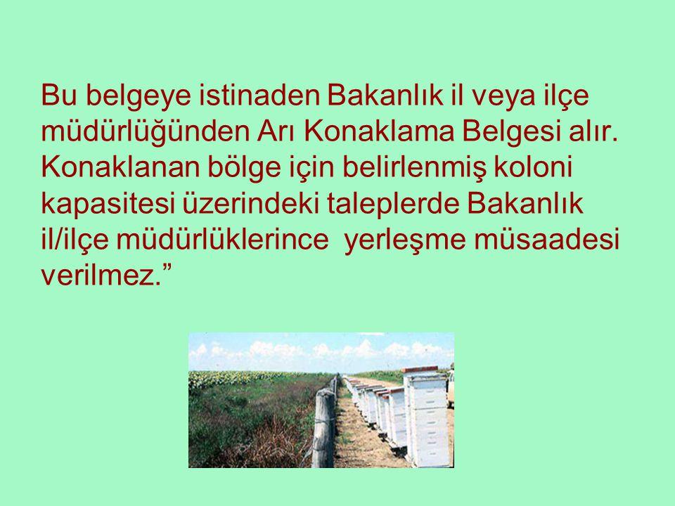 c) Konaklayacak arıcılar; konaklayacakları yer şahıs arazisi ise arazi sahipleriyle, köy arazisi ise köy muhtarlığıyla, diğer tüzel kişiliklere ait arazi ise yetkililerle anlaşma yapar.