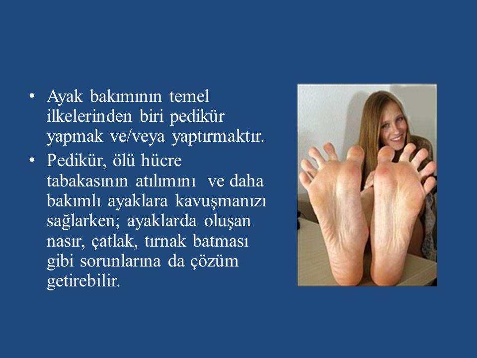 Ayak bakımının temel ilkelerinden biri pedikür yapmak ve/veya yaptırmaktır. Pedikür, ölü hücre tabakasının atılımını ve daha bakımlı ayaklara kavuşman