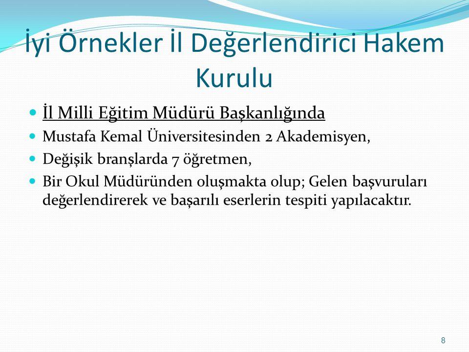 İyi Örnekler İl Değerlendirici Hakem Kurulu İl Milli Eğitim Müdürü Başkanlığında Mustafa Kemal Üniversitesinden 2 Akademisyen, Değişik branşlarda 7 öğ