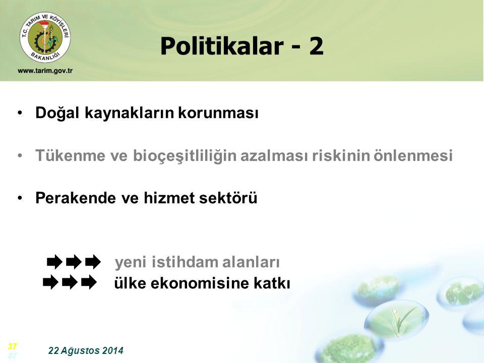 22 Ağustos 2014 37 47 Politikalar - 2 Doğal kaynakların korunması Tükenme ve bioçeşitliliğin azalması riskinin önlenmesi Perakende ve hizmet sektörü y