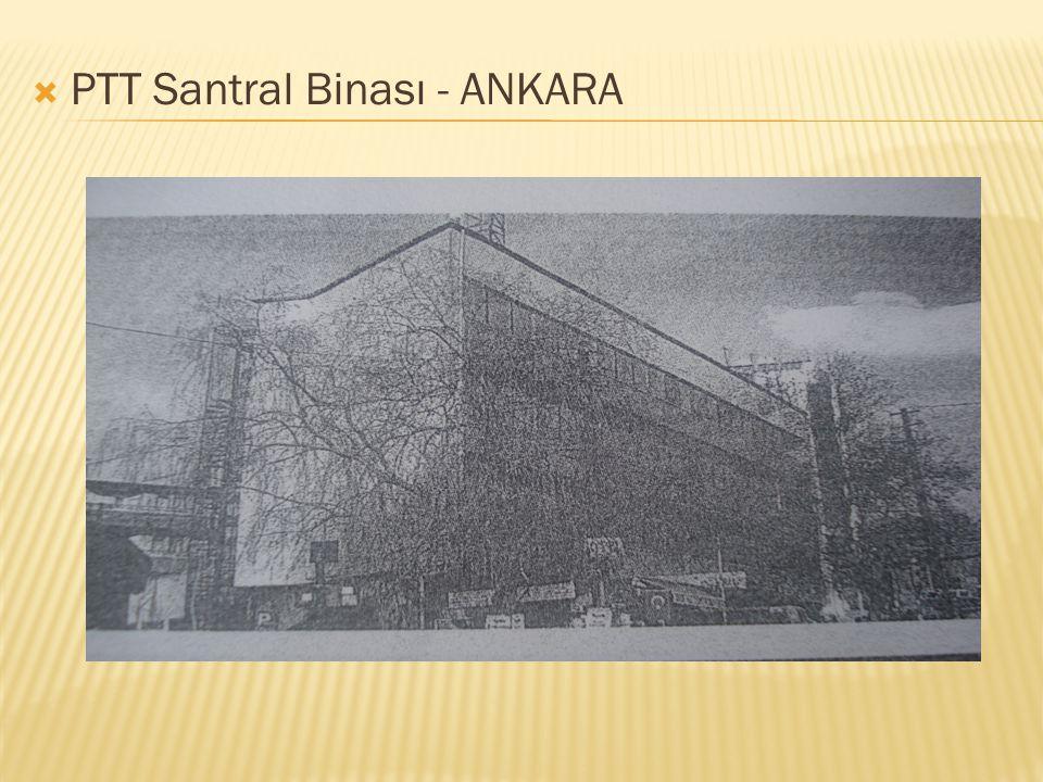  PTT Santral Binası - ANKARA