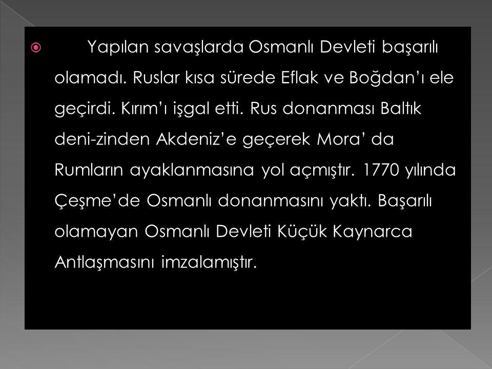  Yapılan savaşlarda Osmanlı Devleti başarılı olamadı.