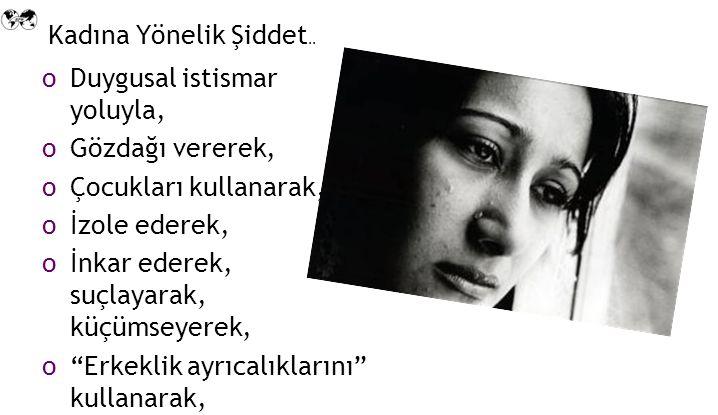 Avrupa Konseyi Raporu (2002) Her 4 kadından 1'i fiziksel şiddet görmektedir.