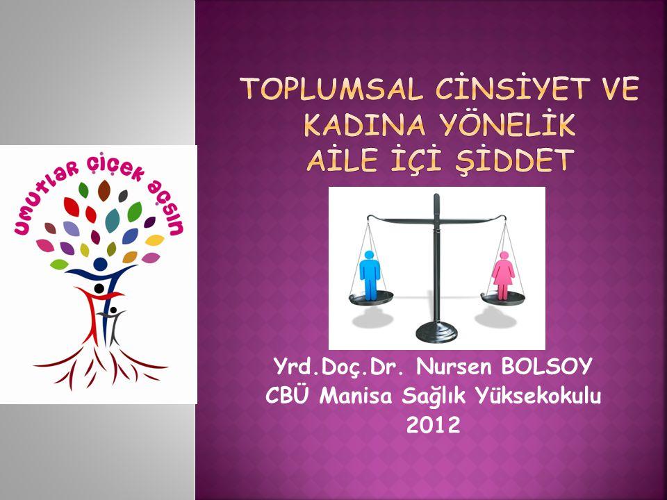 Yrd.Doç.Dr. Nursen BOLSOY CBÜ Manisa Sağlık Yüksekokulu 2012