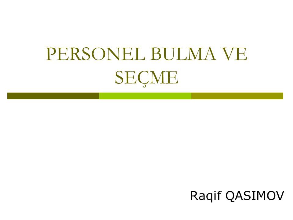 PERSONEL BULMA VE SEÇME Raqif QASIMOV