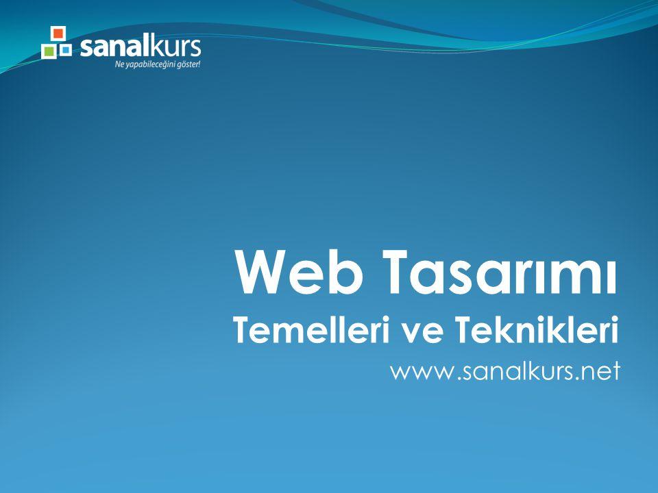 www.sanalkurs.net Web Tasarımı Temelleri ve Teknikleri