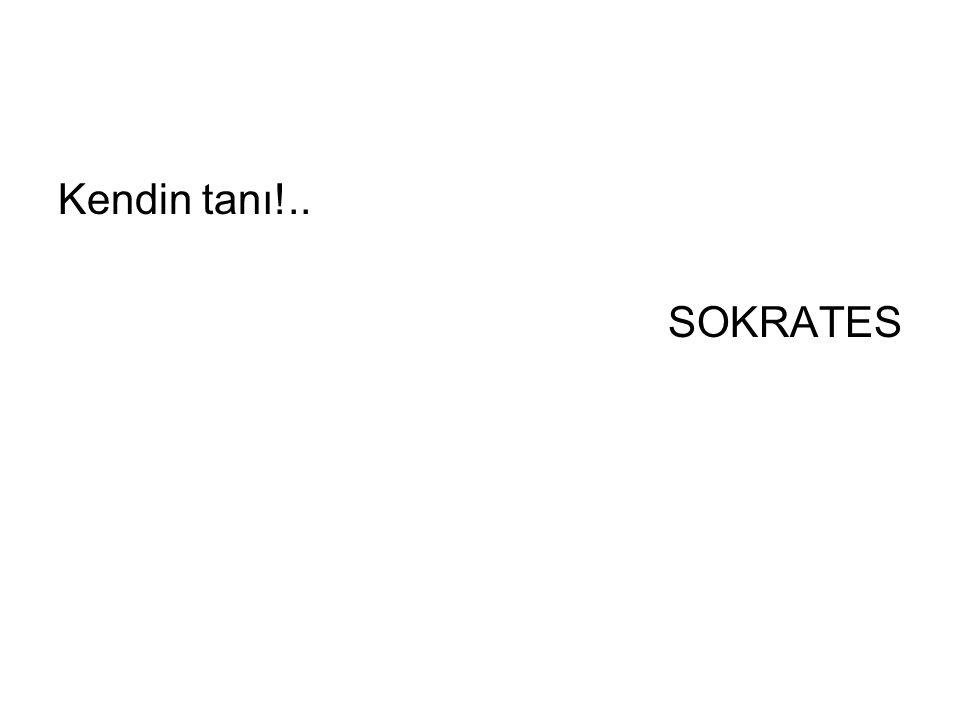 Kendin tanı!.. SOKRATES