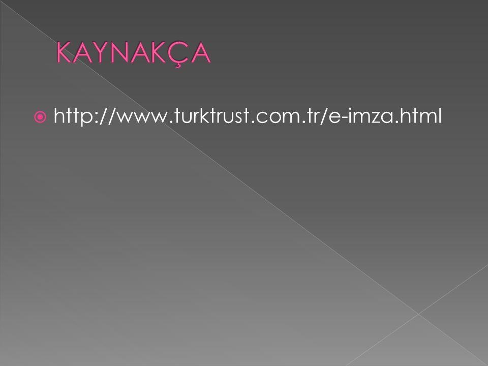  http://www.turktrust.com.tr/e-imza.html