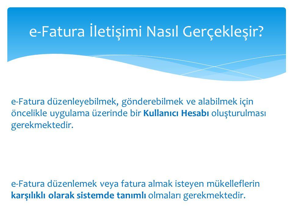 e-Fatura, kağıt fatura ile aynı hukuki niteliklere sahiptir.