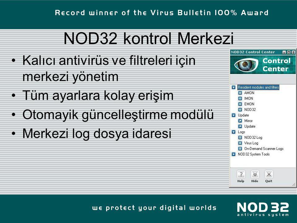 NOD32 kontrol Merkezi Kalıcı antivirüs ve filtreleri için merkezi yönetim Tüm ayarlara kolay erişim Otomayik güncelleştirme modülü Merkezi log dosya idaresi
