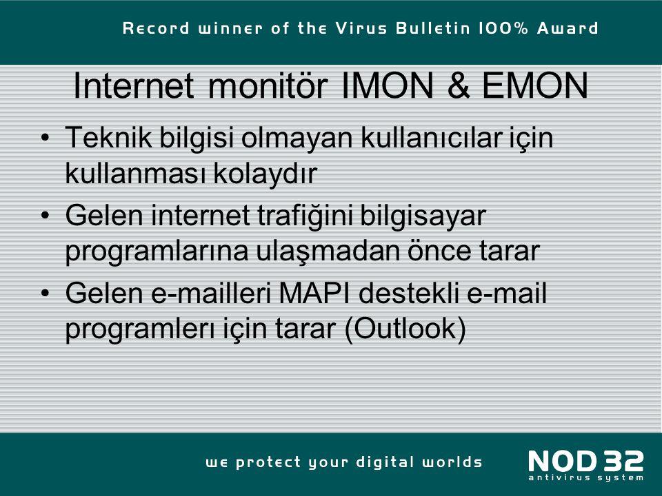 Internet monitör IMON & EMON Teknik bilgisi olmayan kullanıcılar için kullanması kolaydır Gelen internet trafiğini bilgisayar programlarına ulaşmadan önce tarar Gelen e-mailleri MAPI destekli e-mail programlerı için tarar (Outlook)